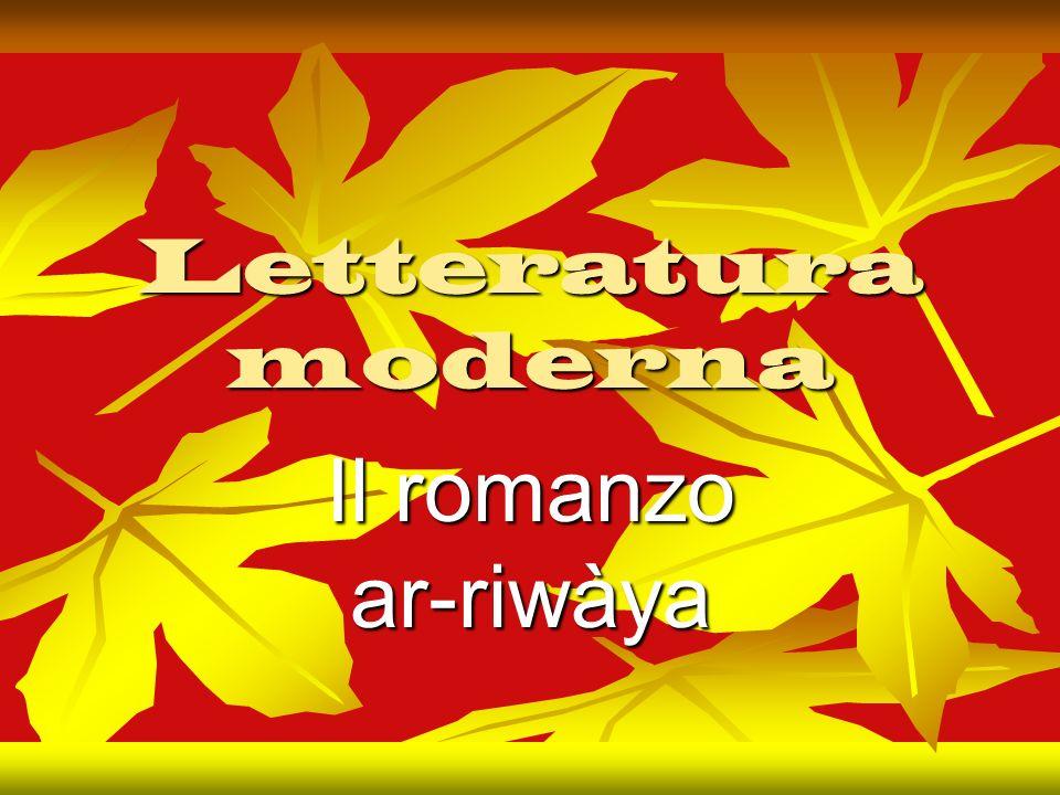 Letteratura moderna Il romanzo ar-riwàya