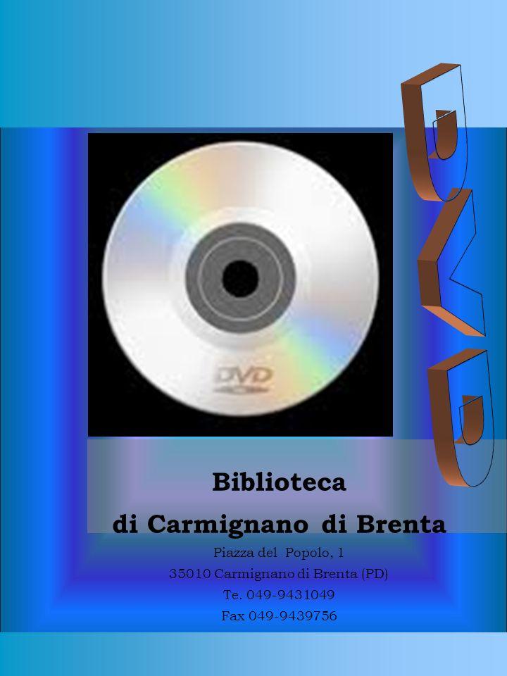 Biblioteca di Carmignano di Brenta Piazza del Popolo, 1 35010 Carmignano di Brenta (PD) Te.