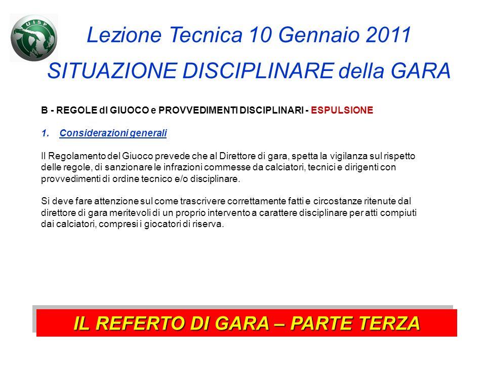 Lezione Tecnica 10 Gennaio 2011 SITUAZIONE DISCIPLINARE della GARA B - REGOLE dl GIUOCO e PROVVEDIMENTI DISCIPLINARI - ESPULSIONE 1.Considerazioni gen