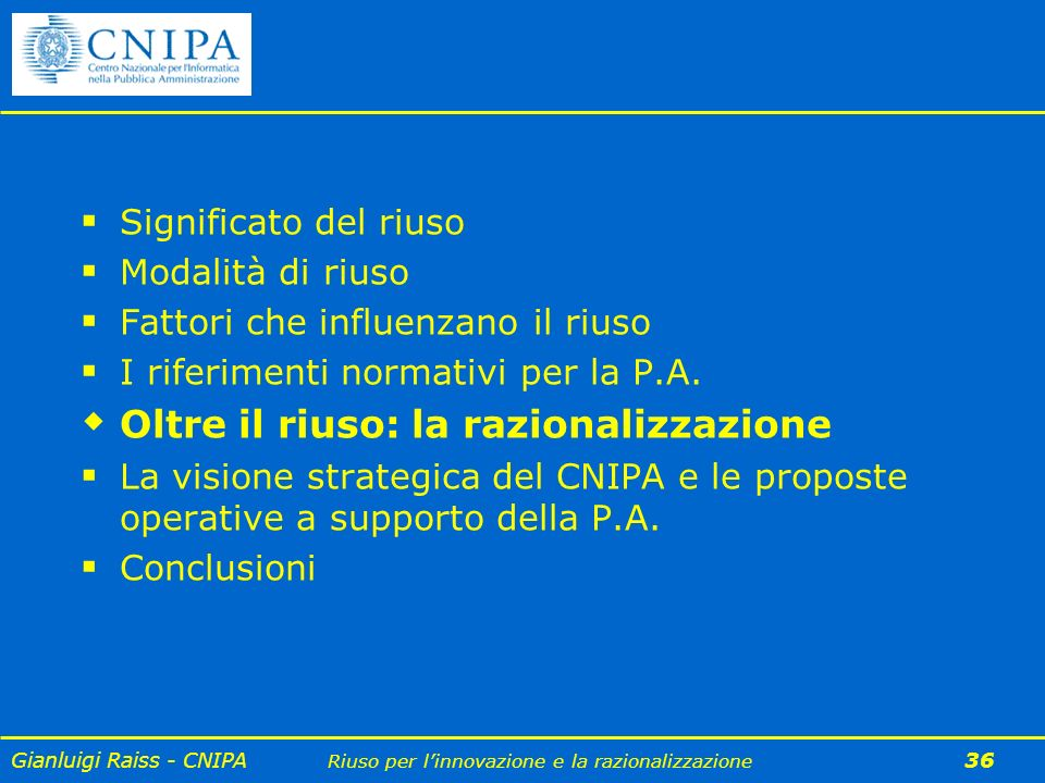 Gianluigi Raiss - CNIPA Riuso per linnovazione e la razionalizzazione 36 Significato del riuso Modalità di riuso Fattori che influenzano il riuso I ri