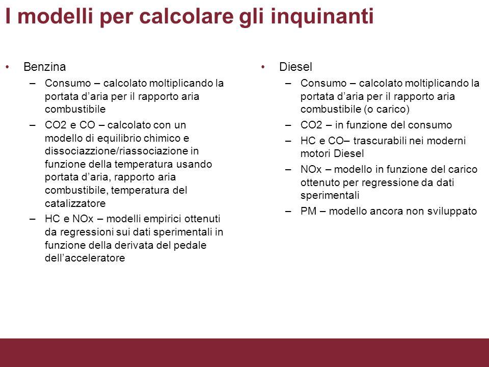 I modelli per calcolare gli inquinanti Benzina –Consumo – calcolato moltiplicando la portata daria per il rapporto aria combustibile –CO2 e CO – calco