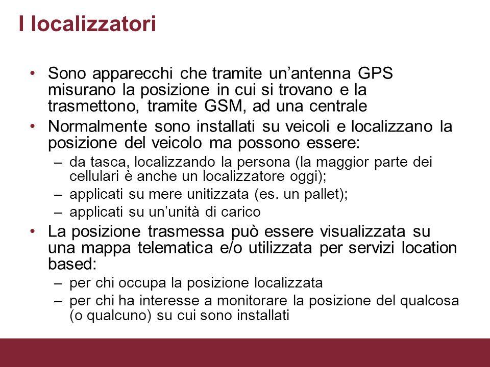 I localizzatori Sono apparecchi che tramite unantenna GPS misurano la posizione in cui si trovano e la trasmettono, tramite GSM, ad una centrale Norma