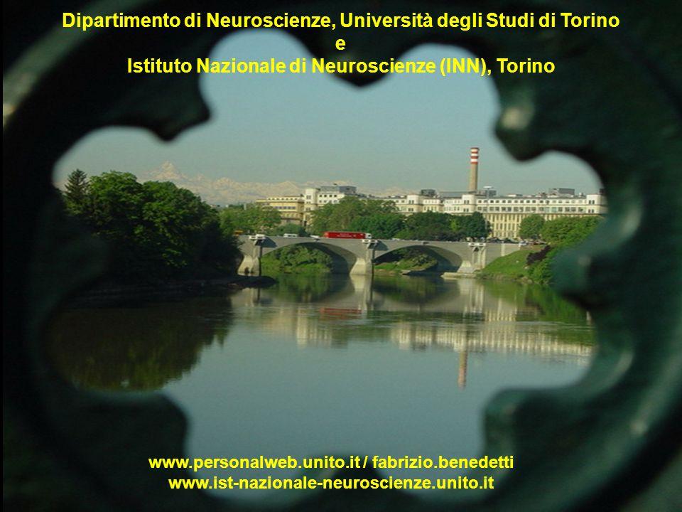 Dipartimento di Neuroscienze, Università degli Studi di Torino e Istituto Nazionale di Neuroscienze (INN), Torino www.personalweb.unito.it / fabrizio.
