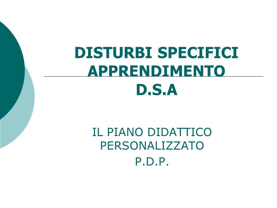DISTURBI SPECIFICI APPRENDIMENTO D.S.A IL PIANO DIDATTICO PERSONALIZZATO P.D.P.