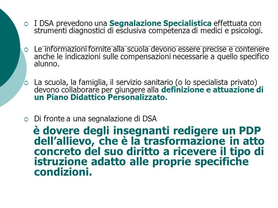I DSA prevedono una Segnalazione Specialistica effettuata con strumenti diagnostici di esclusiva competenza di medici e psicologi. Le informazioni for