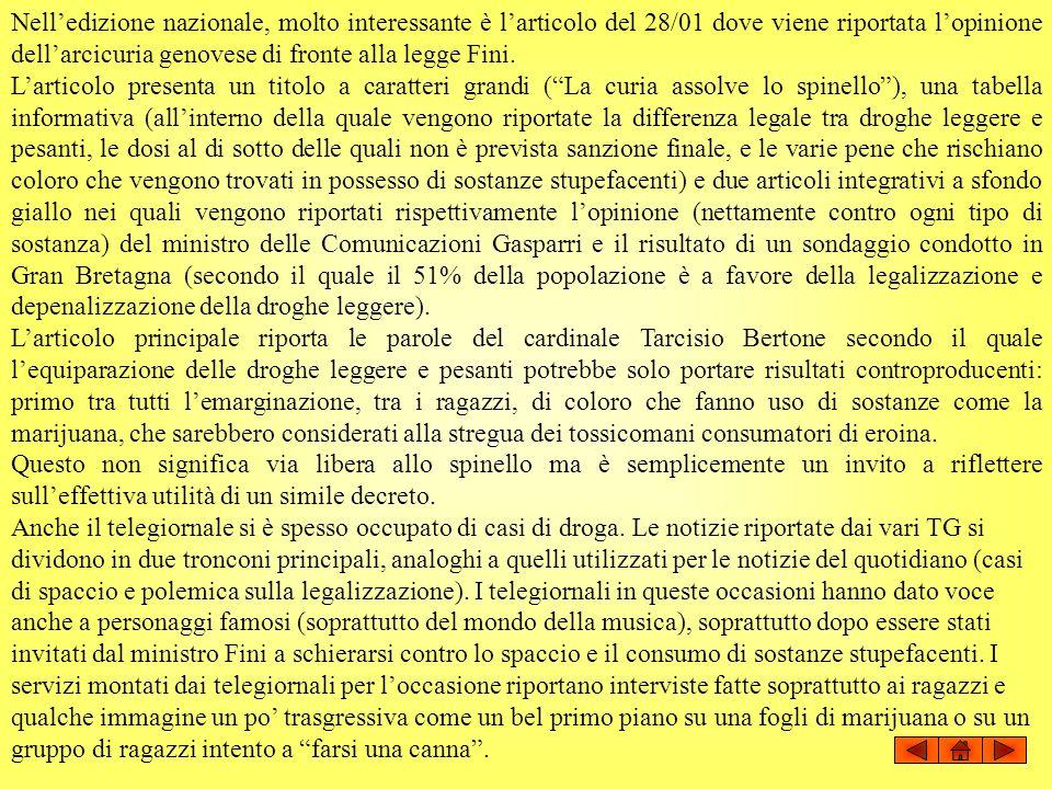 Nelledizione nazionale, molto interessante è larticolo del 28/01 dove viene riportata lopinione dellarcicuria genovese di fronte alla legge Fini. Lart
