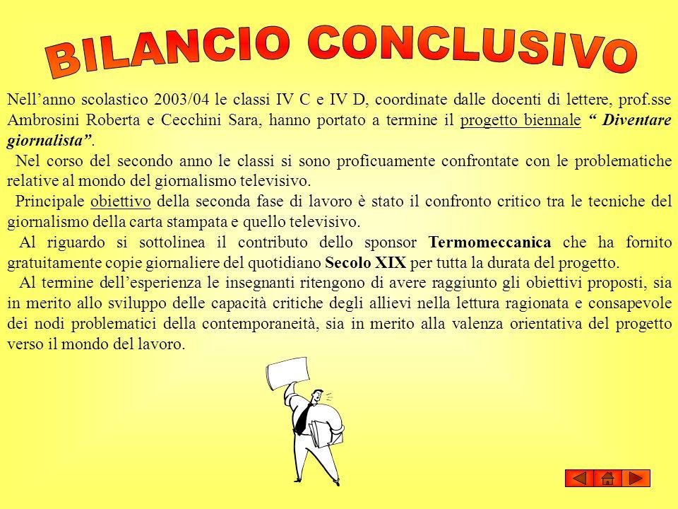 Nellanno scolastico 2003/04 le classi IV C e IV D, coordinate dalle docenti di lettere, prof.sse Ambrosini Roberta e Cecchini Sara, hanno portato a te