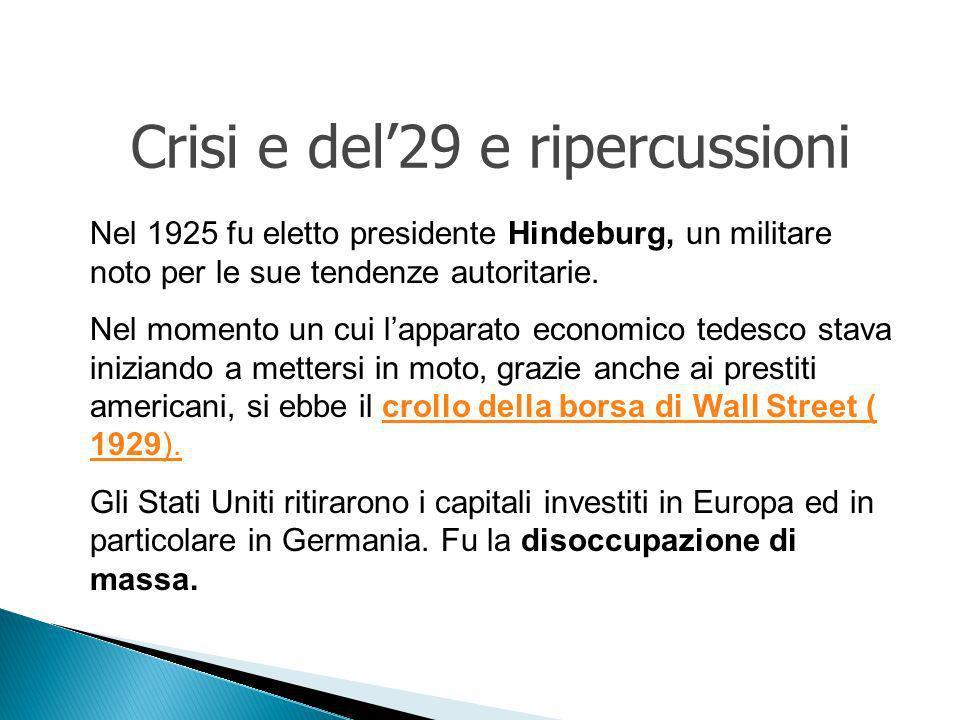 Nel 1925 fu eletto presidente Hindeburg, un militare noto per le sue tendenze autoritarie.