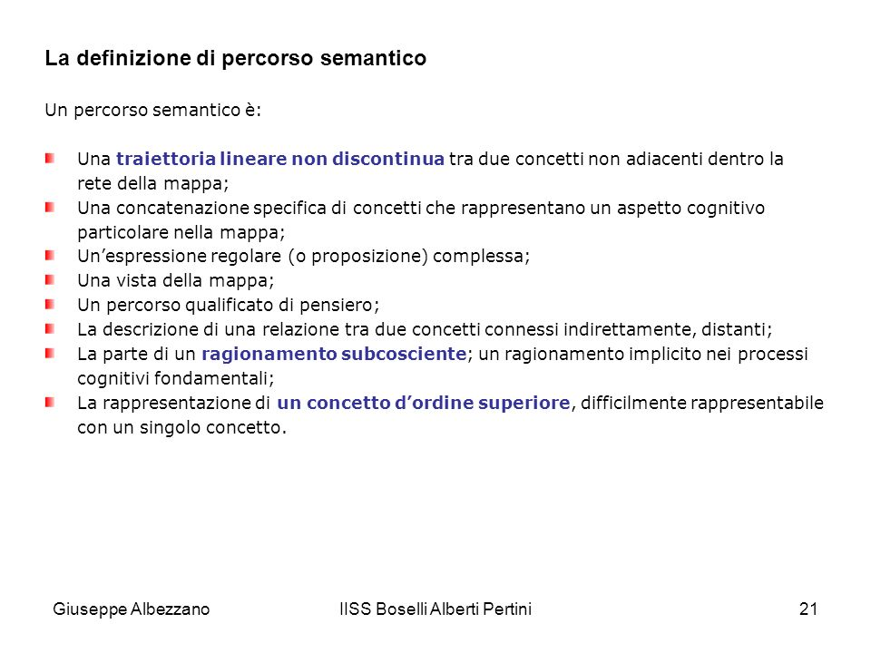 IISS Boselli Alberti Pertini21 La definizione di percorso semantico Un percorso semantico è: Una traiettoria lineare non discontinua tra due concetti