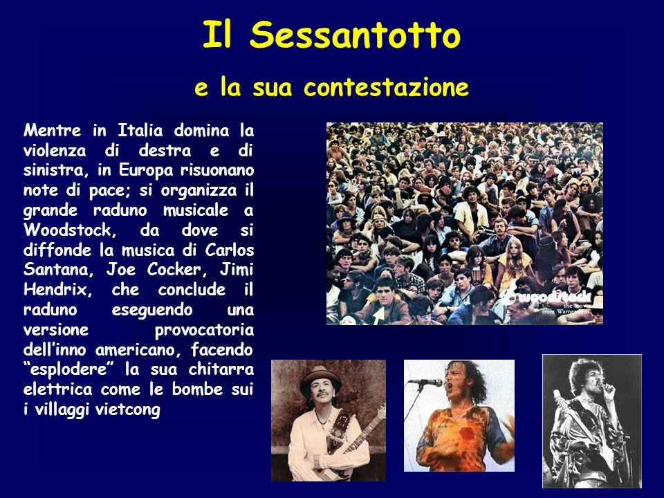 Il Sessantotto e la sua contestazione Mentre in Italia domina la violenza di destra e di sinistra, in Europa risuonano note di pace; si organizza il g