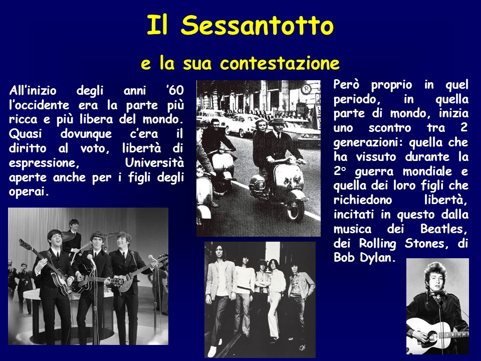 Il Sessantotto e la sua contestazione Allinizio degli anni 60 loccidente era la parte più ricca e più libera del mondo. Quasi dovunque cera il diritto