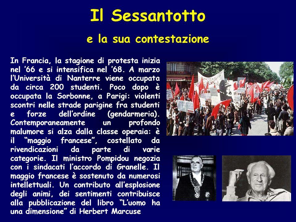Il Sessantotto e la sua contestazione In Francia, la stagione di protesta inizia nel 66 e si intensifica nel 68. A marzo lUniversità di Nanterre viene