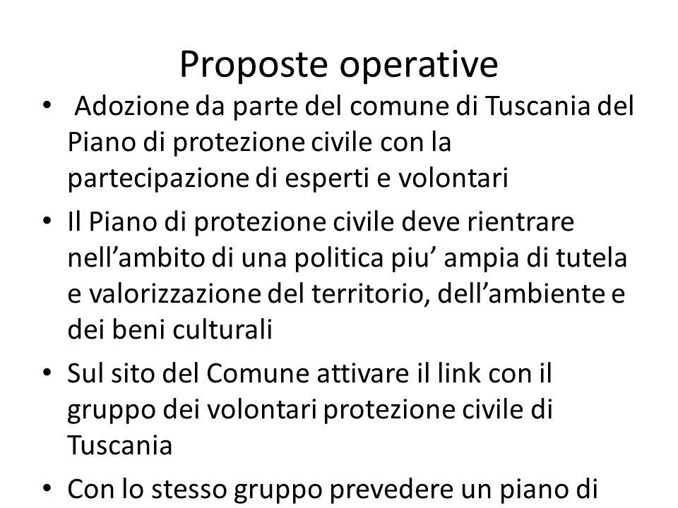 Proposte operative Adozione da parte del comune di Tuscania del Piano di protezione civile con la partecipazione di esperti e volontari Il Piano di pr