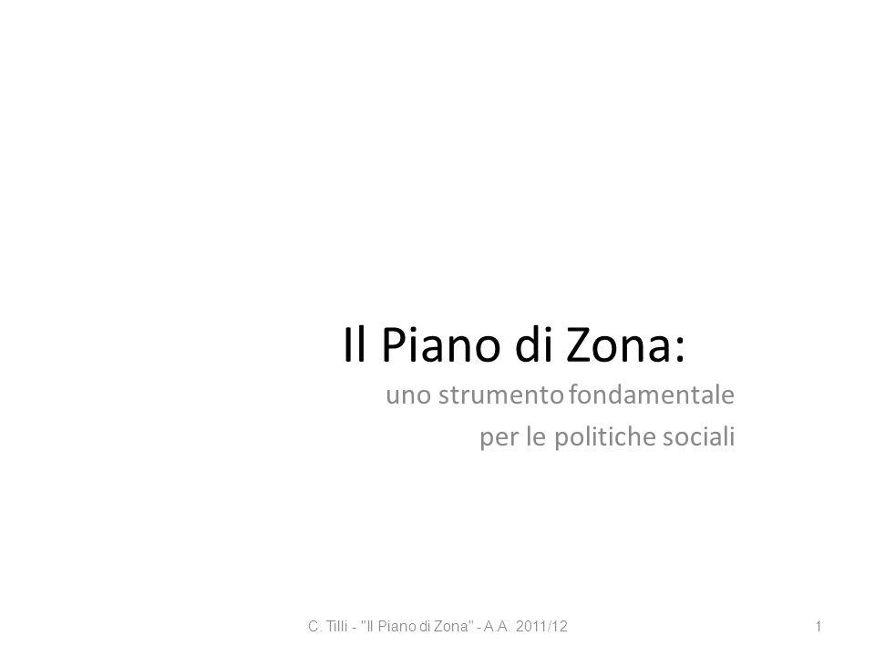 Il Piano di Zona: uno strumento fondamentale per le politiche sociali C. Tilli -