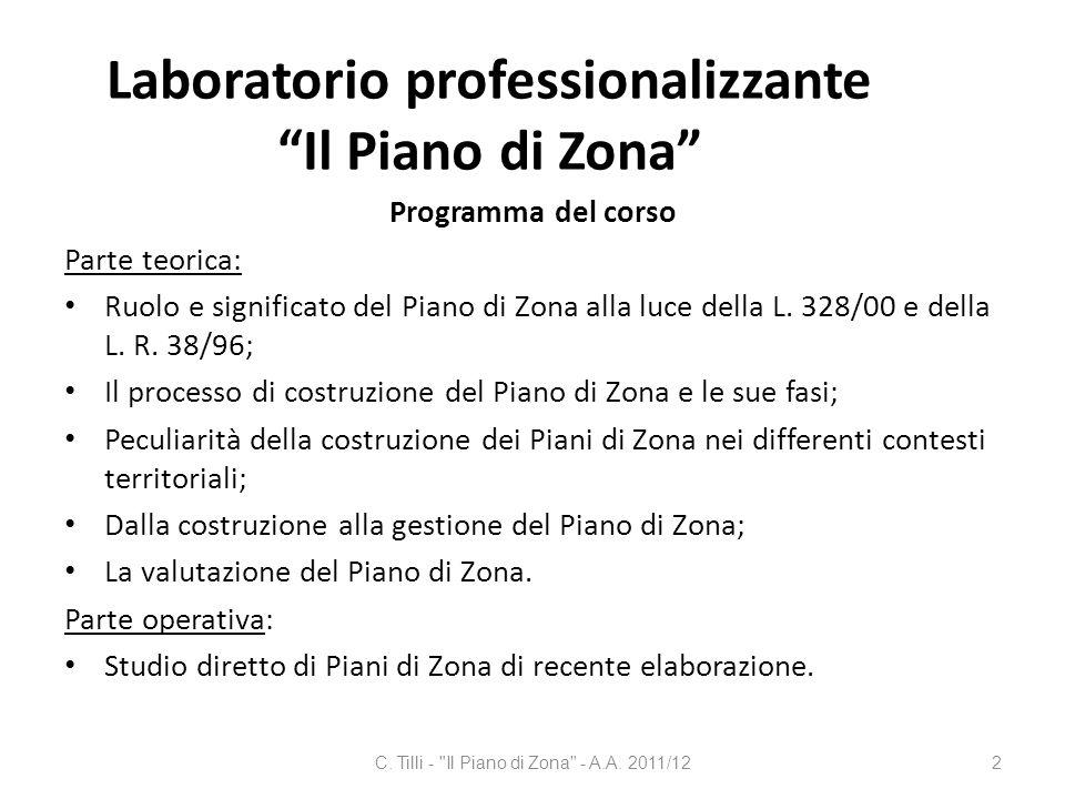 Laboratorio professionalizzante Il Piano di Zona Programma del corso Parte teorica: Ruolo e significato del Piano di Zona alla luce della L. 328/00 e