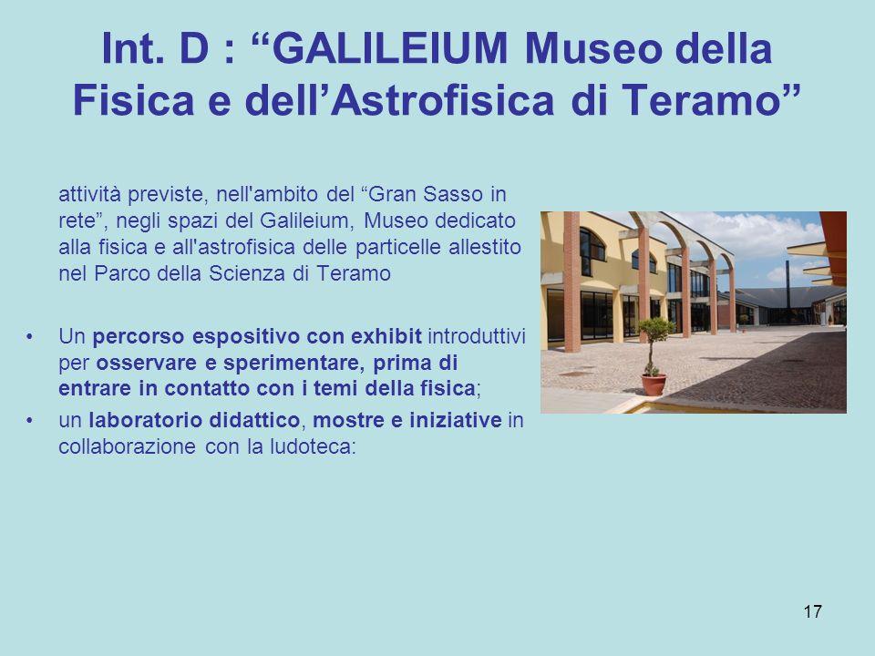 Int. D : GALILEIUM Museo della Fisica e dellAstrofisica di Teramo attività previste, nell'ambito del Gran Sasso in rete, negli spazi del Galileium, Mu