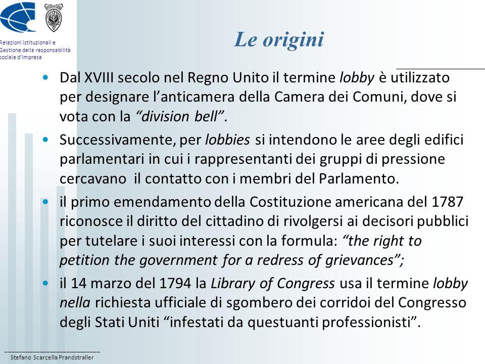 ____________________________ Stefano Scarcella Prandstraller Relazioni istituzionali e Gestione della responsabilità sociale dimpresa Le origini Dal X