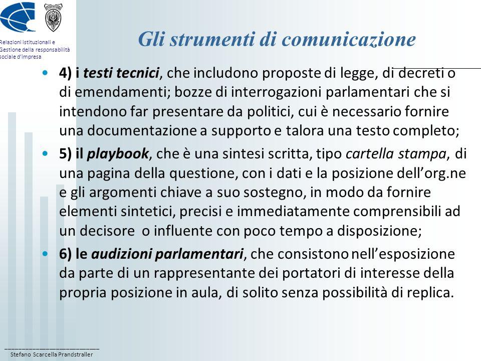 ____________________________ Stefano Scarcella Prandstraller Relazioni istituzionali e Gestione della responsabilità sociale dimpresa Gli strumenti di