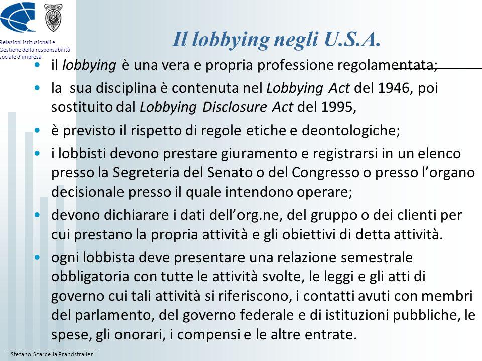 ____________________________ Stefano Scarcella Prandstraller Relazioni istituzionali e Gestione della responsabilità sociale dimpresa Il lobbying negl