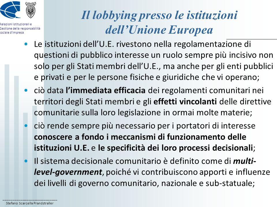 ____________________________ Stefano Scarcella Prandstraller Relazioni istituzionali e Gestione della responsabilità sociale dimpresa Il lobbying pres