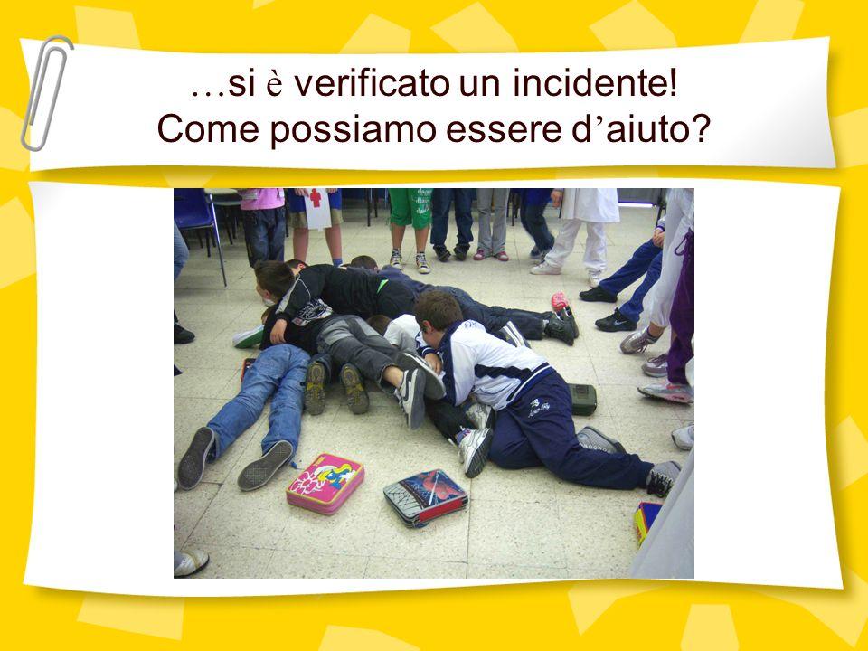 … si è verificato un incidente! Come possiamo essere d aiuto?