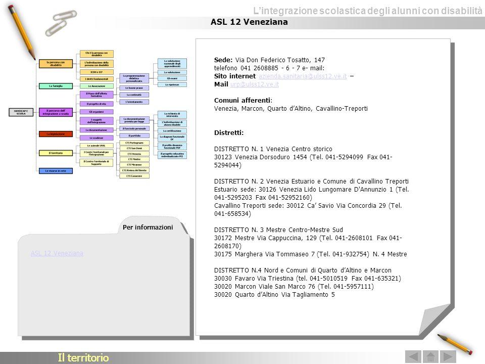Lintegrazione scolastica degli alunni con disabilità ASL 12 Veneziana Sede: Via Don Federico Tosatto, 147 telefono 041 2608885 - 6 - 7 e- mail: Sito i