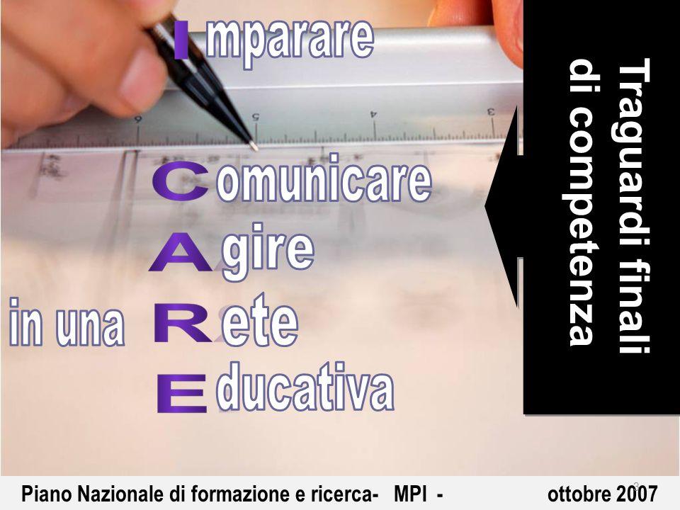 Piano Nazionale di formazione e ricerca- MPI - ottobre 2007 Traguardi finalidi competenza 3