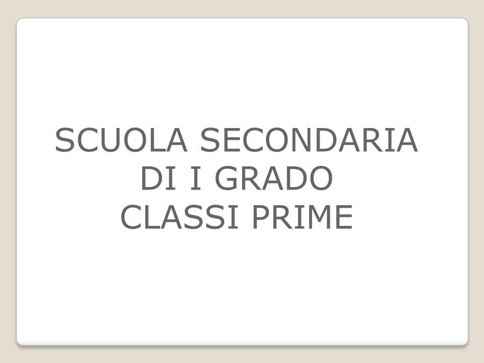 SCUOLA SECONDARIA DI I GRADO CLASSI PRIME