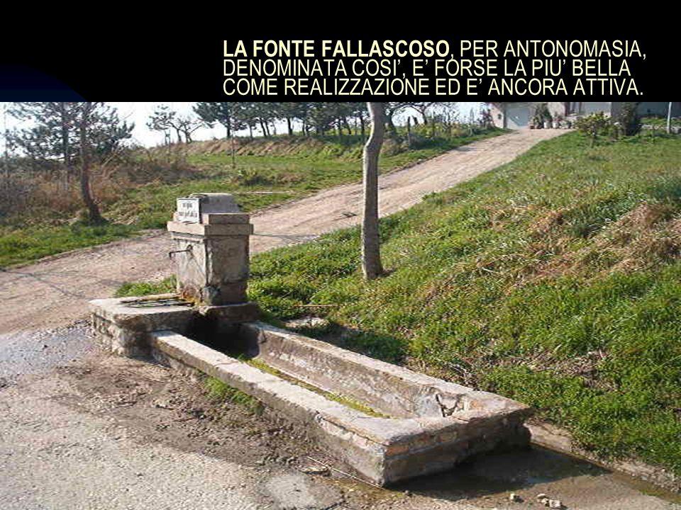 04/01/201417 LA FONTE FALLASCOSO, PER ANTONOMASIA, DENOMINATA COSI, E FORSE LA PIU BELLA COME REALIZZAZIONE ED E ANCORA ATTIVA.
