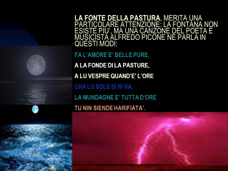 04/01/201418 LA FONTE DELLA PASTURA, MERITA UNA PARTICOLARE ATTENZIONE: LA FONTANA NON ESISTE PIU, MA UNA CANZONE DEL POETA E MUSICISTA ALFREDO PICONE