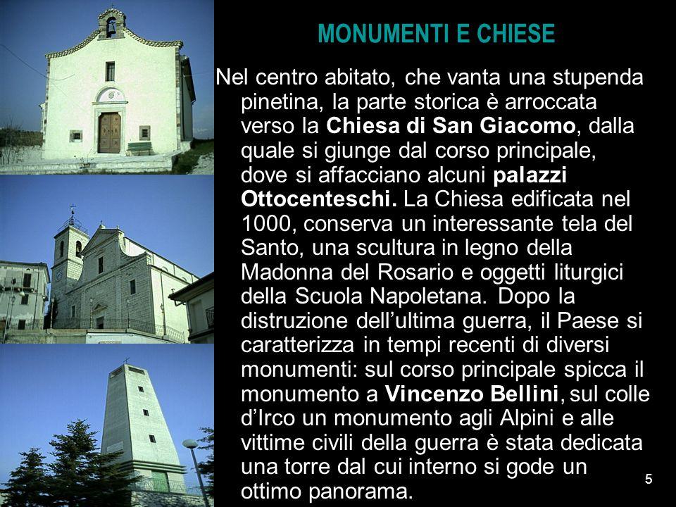 04/01/20145 MONUMENTI E CHIESE Nel centro abitato, che vanta una stupenda pinetina, la parte storica è arroccata verso la Chiesa di San Giacomo, dalla