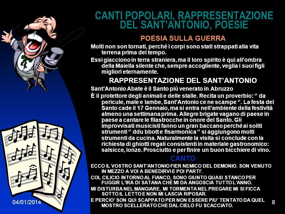 04/01/20148 CANTI POPOLARI, RAPPRESENTAZIONE DEL SANTANTONIO, POESIE POESIA SULLA GUERRA Molti non son tornati, perché i corpi sono stati strappati al