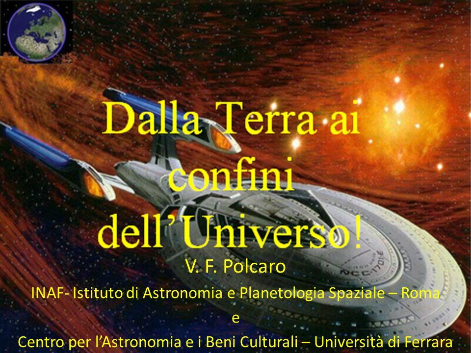 V. F. Polcaro INAF- Istituto di Astronomia e Planetologia Spaziale – Roma e Centro per lAstronomia e i Beni Culturali – Università di Ferrara