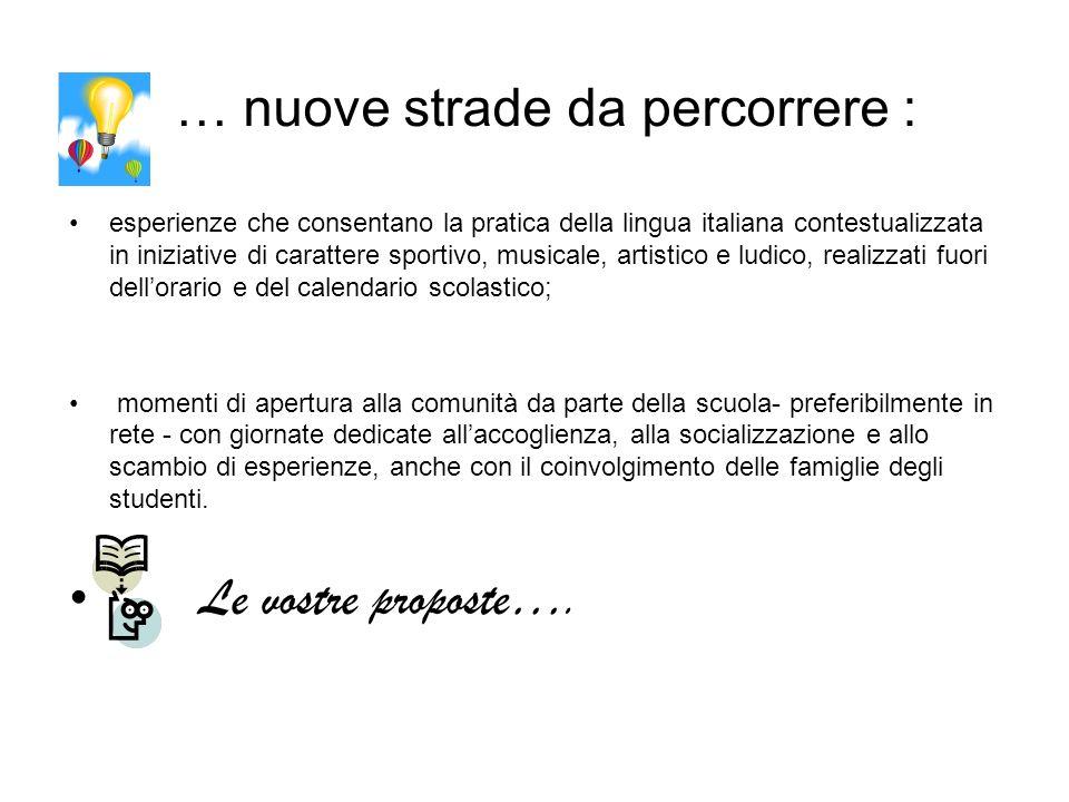 … nuove strade da percorrere : esperienze che consentano la pratica della lingua italiana contestualizzata in iniziative di carattere sportivo, musica