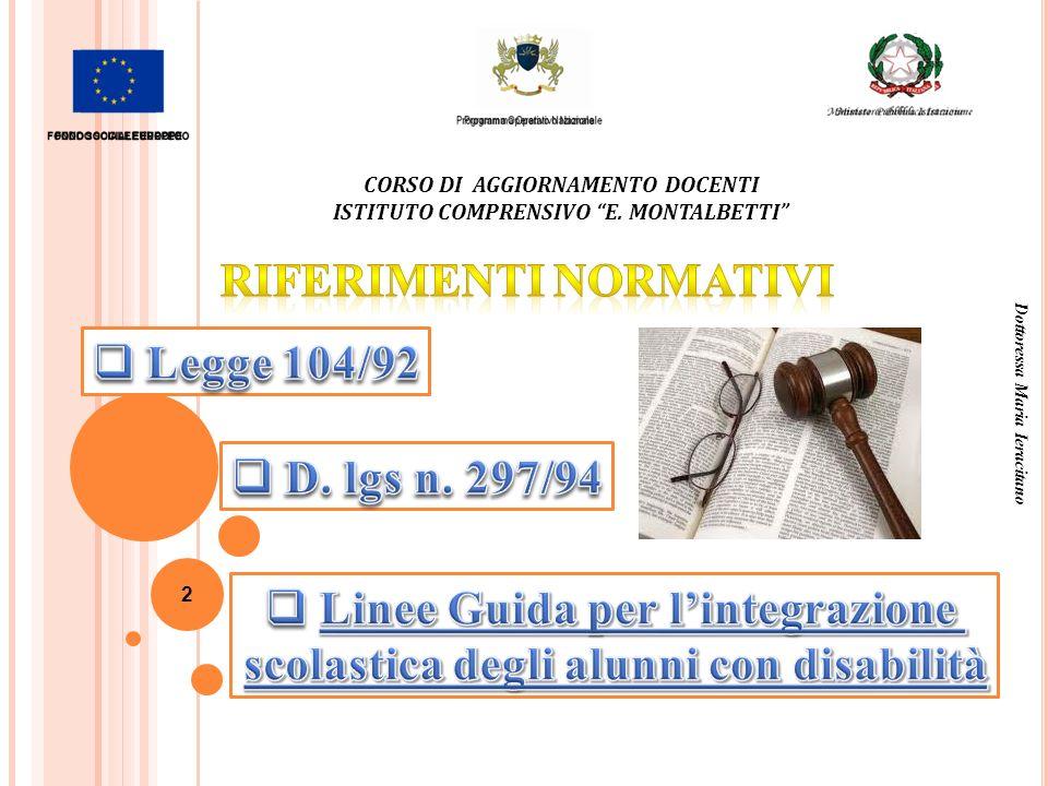CORSO DI AGGIORNAMENTO DOCENTI ISTITUTO COMPRENSIVO E. MONTALBETTI Dottoressa Maria Ieracitano 2
