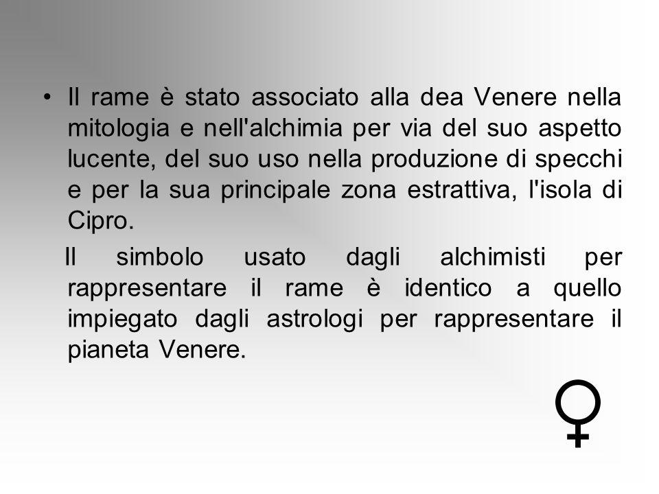 Il rame è stato associato alla dea Venere nella mitologia e nell'alchimia per via del suo aspetto lucente, del suo uso nella produzione di specchi e p