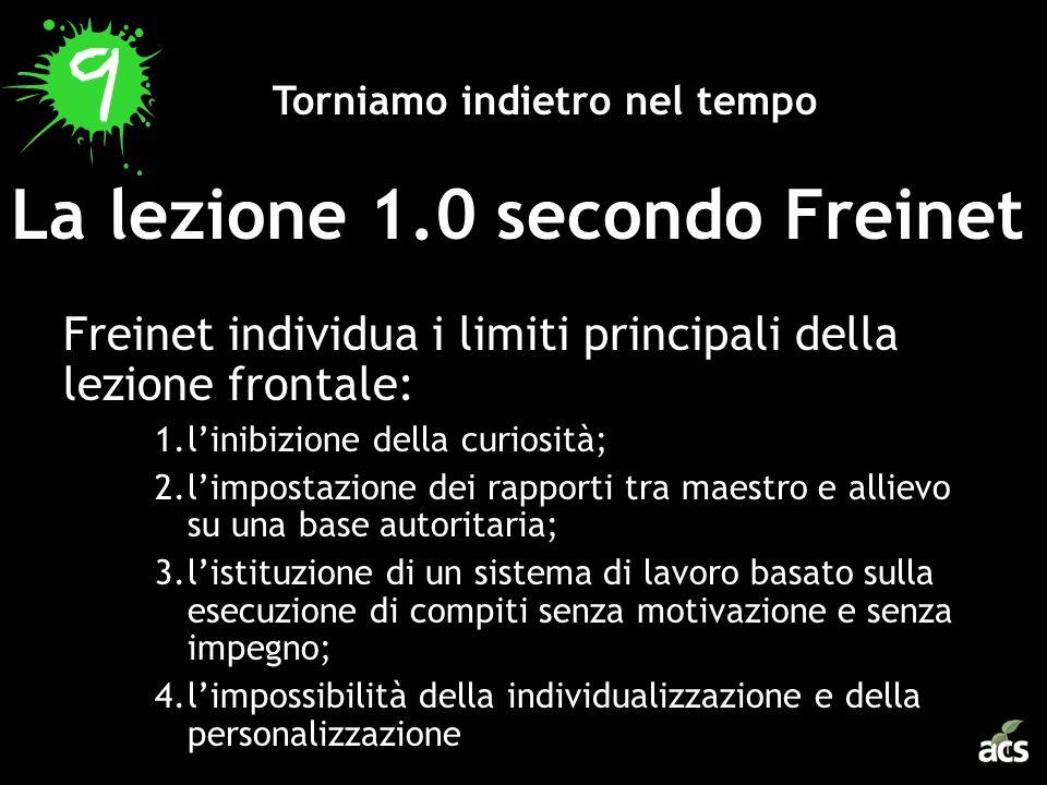 Freinet individua i limiti principali della lezione frontale: 1.linibizione della curiosità; 2.limpostazione dei rapporti tra maestro e allievo su una