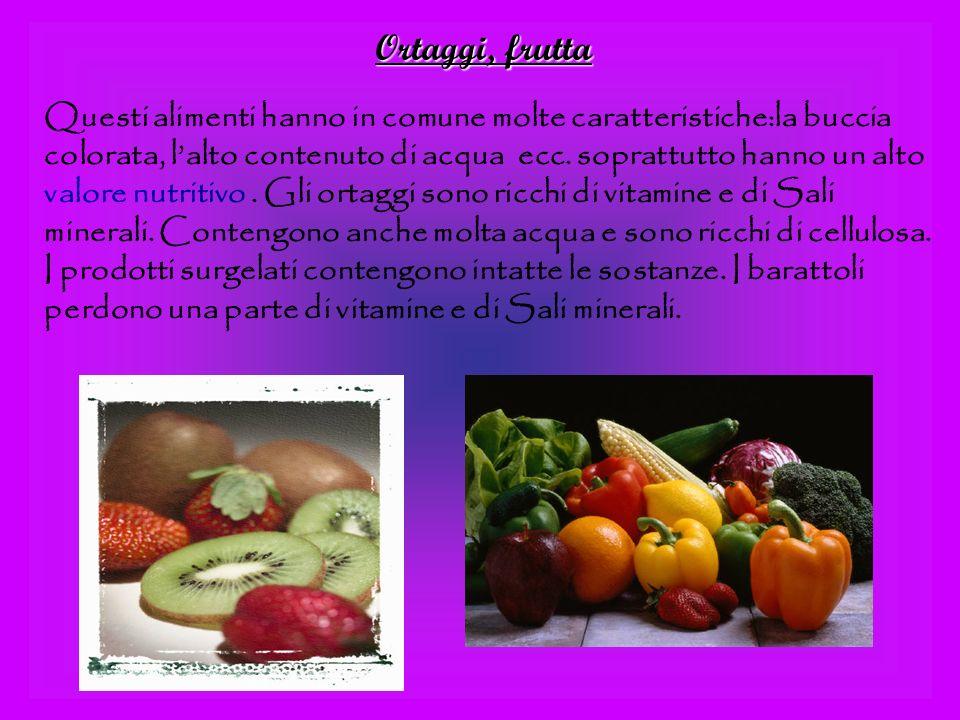 Ortaggi, frutta Questi alimenti hanno in comune molte caratteristiche:la buccia colorata, lalto contenuto di acqua ecc.
