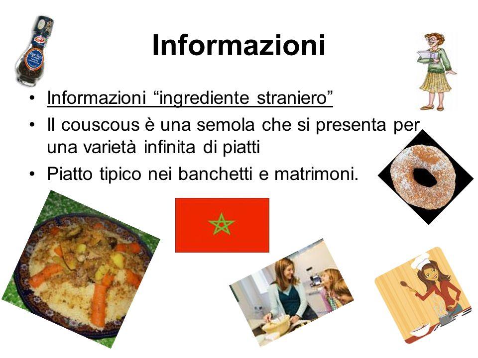 Informazioni Informazioni ingrediente straniero Il couscous è una semola che si presenta per una varietà infinita di piatti Piatto tipico nei banchett