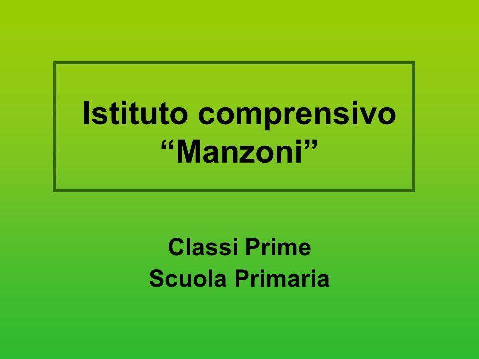 Istituto comprensivo Manzoni Classi Prime Scuola Primaria