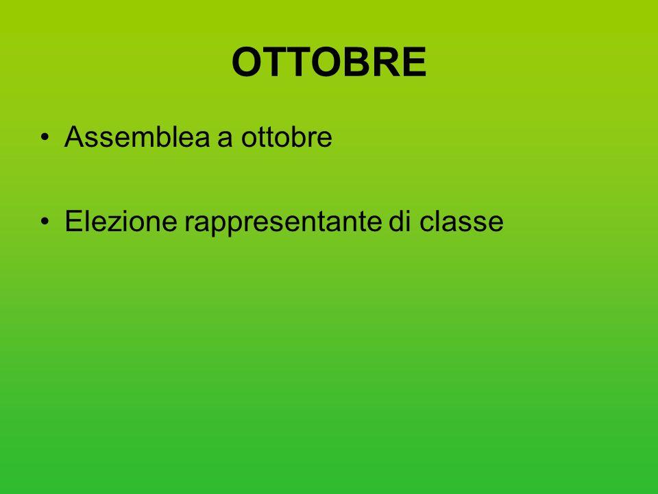 OTTOBRE Assemblea a ottobre Elezione rappresentante di classe