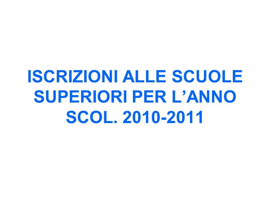ISCRIZIONI ALLE SCUOLE SUPERIORI PER LANNO SCOL. 2010-2011