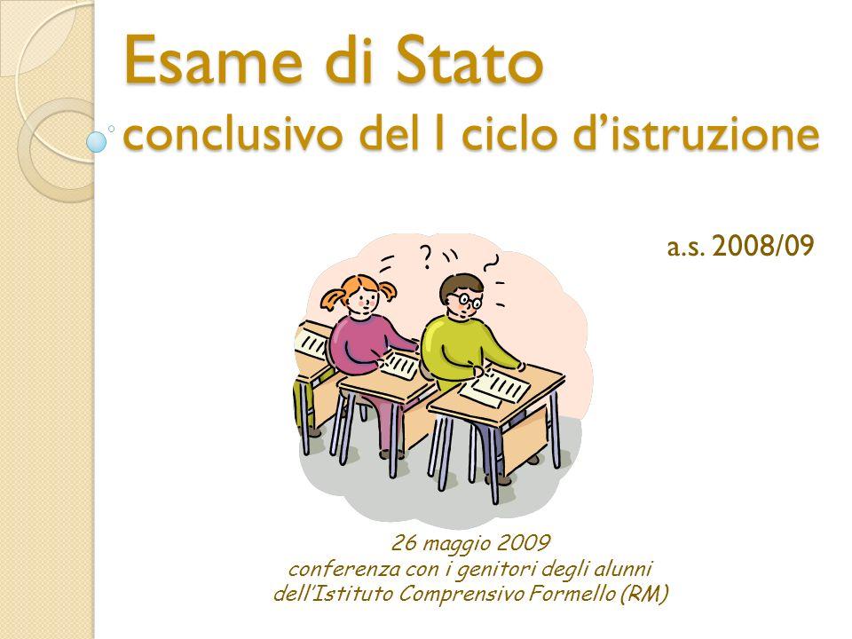 Esame di Stato conclusivo del I ciclo distruzione a.s. 2008/09 26 maggio 2009 conferenza con i genitori degli alunni dellIstituto Comprensivo Formello