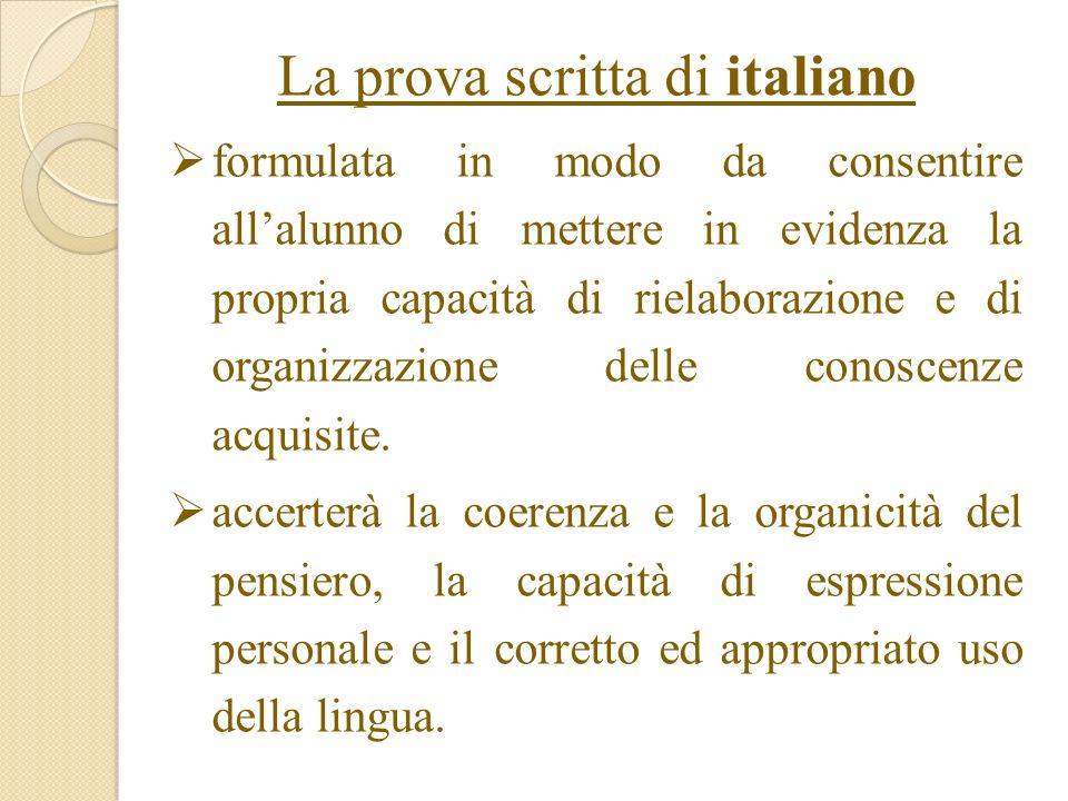 La prova scritta di italiano formulata in modo da consentire allalunno di mettere in evidenza la propria capacità di rielaborazione e di organizzazion