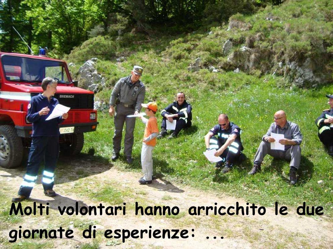 Molti volontari hanno arricchito le due giornate di esperienze:...