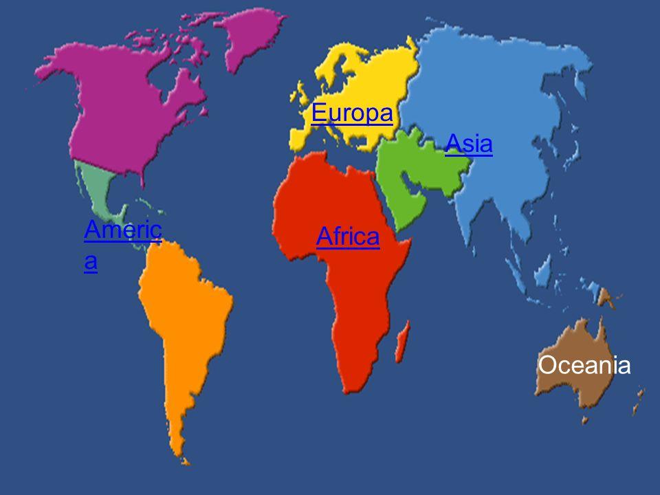 Americ a Africa Europa Asia Oceania