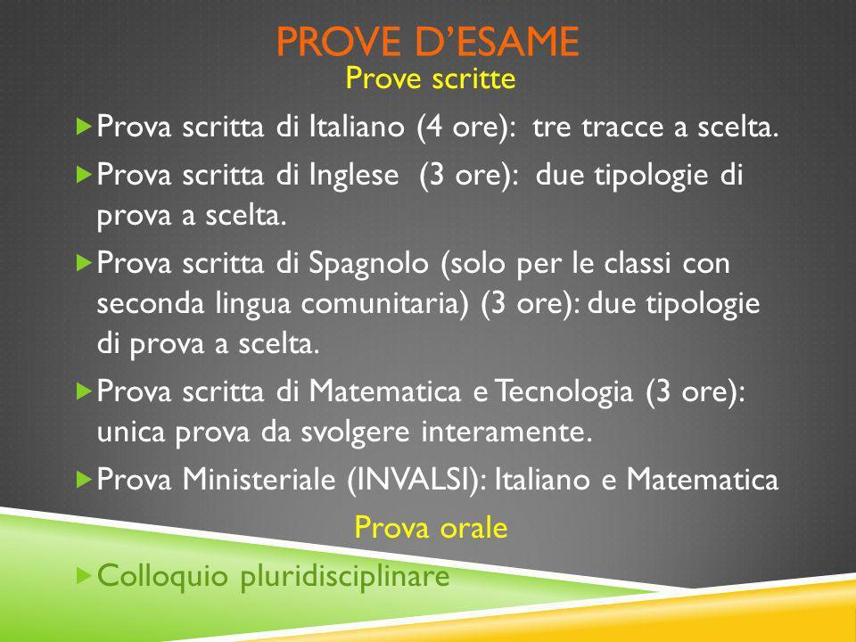 PROVE DESAME Prove scritte Prova scritta di Italiano (4 ore): tre tracce a scelta. Prova scritta di Inglese (3 ore): due tipologie di prova a scelta.