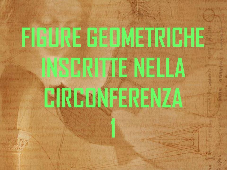 FIGURE GEOMETRICHE INSCRITTE NELLA CIRCONFERENZA 1