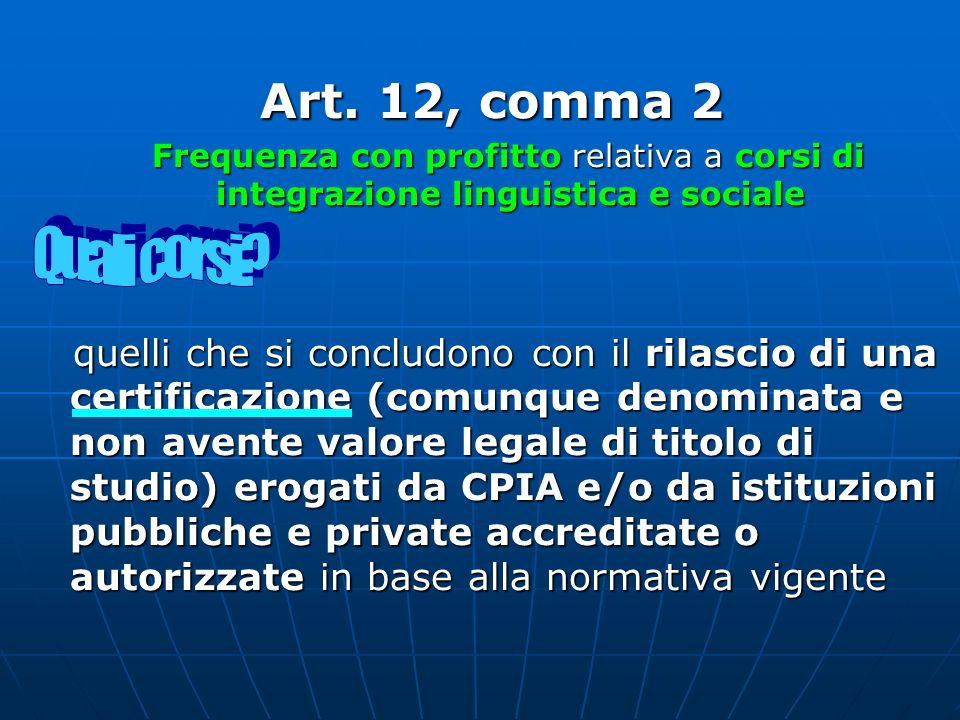 Art. 12, comma 2 Frequenza con profitto relativa a corsi di integrazione linguistica e sociale Frequenza con profitto relativa a corsi di integrazione