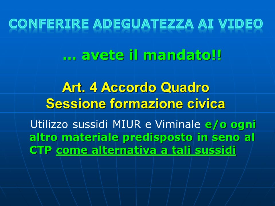 Art. 4 Accordo Quadro Sessione formazione civica e/o ogni altro materiale predisposto in seno al CTP come alternativa a tali sussidi Utilizzo sussidi